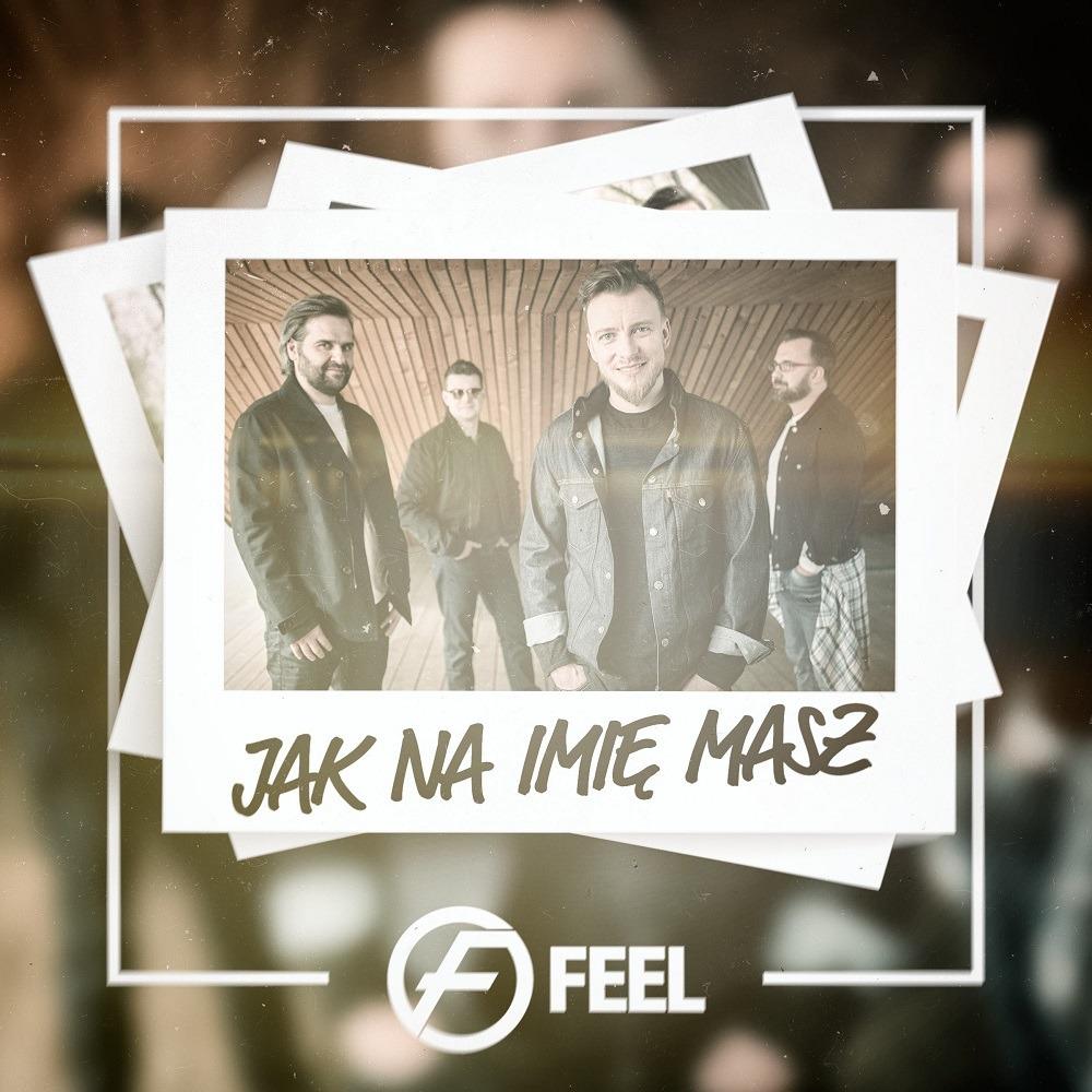 Feel - Jak na imię masz