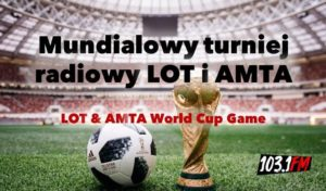 World Cup with AMTA & LOT
