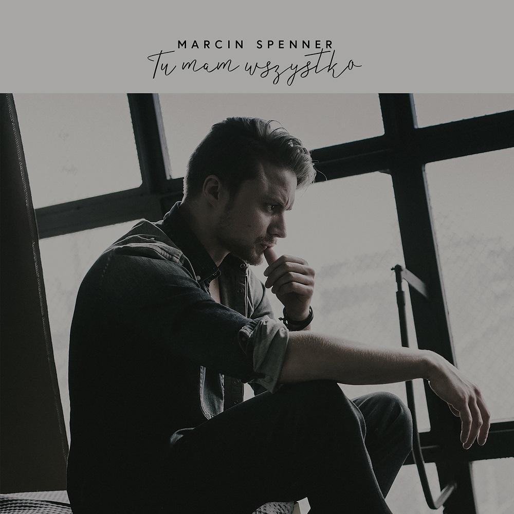 Marcin Spenner - Tu mam wszystko