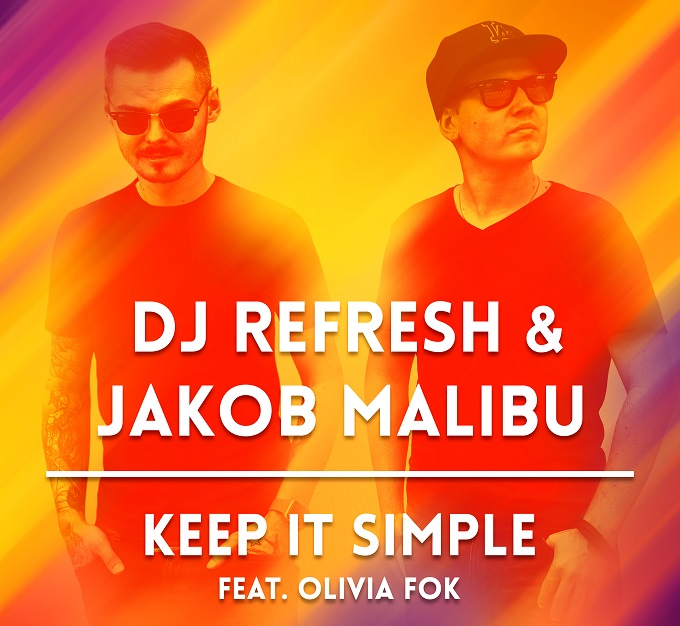 Dj Refresh i Jakob Malibu - Keep It Simple