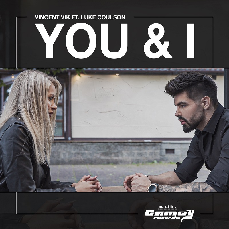 Vincent Vik feat. Luke Coulson – You & I