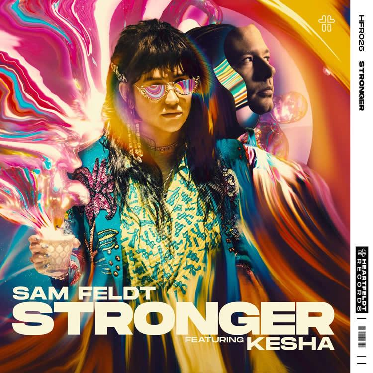 Sam Feldt - Stronger (feat. Kesha)