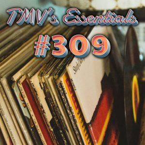 TMV's Essentials - Episode 309