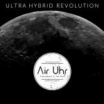 Air Uhr - Ultra Hybrid Revolution Episode 01
